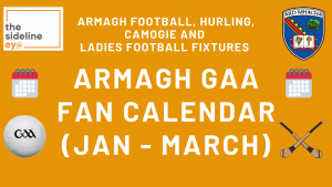 Armagh GAA Fan Calendar (Jan – March)