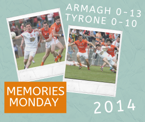 Memories Monday – Armagh vs Tyrone 2014