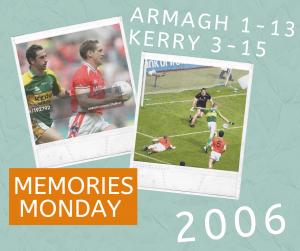 Memories Monday – Armagh vs Kerry 2006