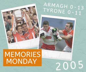 Memories Monday – Armagh vs Tyrone 2005