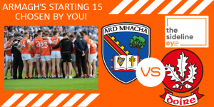 Armagh's starting 15 vs Derry!