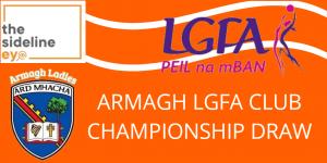 Armagh LGFA Club Championship Draws