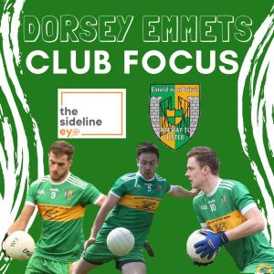 Club Focus – Dorsey Emmets