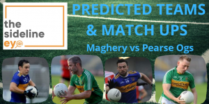 Predicted teams and match ups – Maghery vs Pearse Ogs