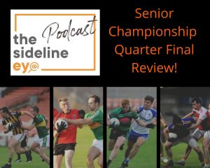 Senior Championship Quarter Final Review