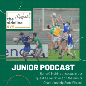 Junior Championship Semi Final Review Podcast