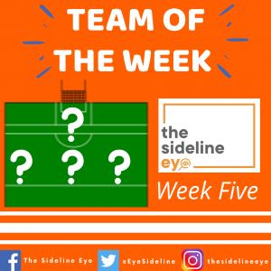 Team of the Week – Week Five
