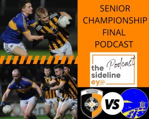Senior Championship Final Preview Podcast