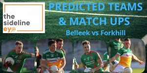 Predicted teams and match ups – Belleek vs Forkhill