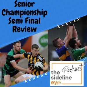 Senior Championship Semi Final Review