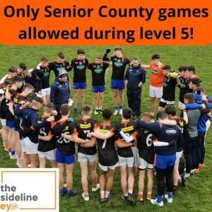 Only senior county games allowed during level 5!