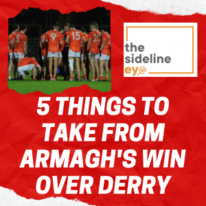Five things to take from Armagh's win over Derry