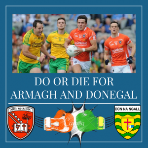 Do or die for Armagh and Donegal