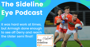Review Show – Armagh overcome Derry to reach last four