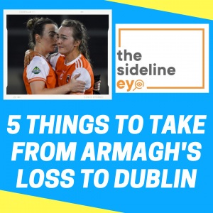 Five things to take from Armagh's loss to Dublin