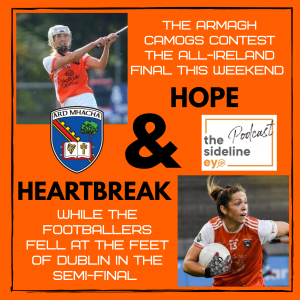 Hope for Armagh Camogs and Heartbreak for the Armagh Ladies!
