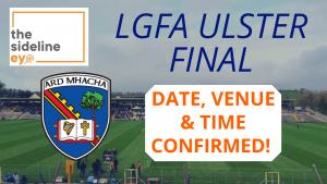 Ladies Ulster Final details confirmed