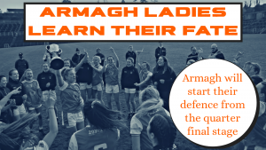 Armagh Ladies learn their fate