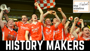 History Makers – Armagh's All-Ireland winning under 21 side