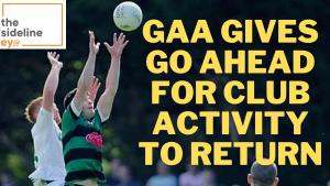 GAA gives go ahead for club activity to return