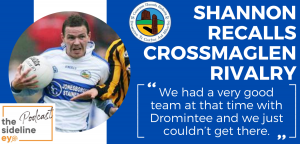 Shannon recalls Crossmaglen rivalry
