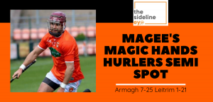 Magee's magic hands hurlers semi spot
