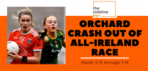 Orchard crash out of All-Ireland race