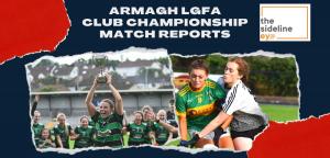 Armagh LGFA Club Championship Match Reports